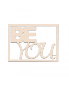 K Craft Chipboard - Be You